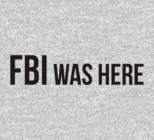 FBI was here T-Shirt