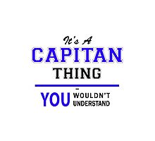 It's a CAPITAN thing, you wouldn't understand !! by yourname