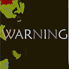 WARNING by aquinavortex