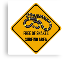 Free of snakes surfing area. Surf caution sign. Dropping in free spot. Canvas Print