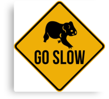 Go slow, koala sign, for easy people.  Lazy surf movement! Canvas Print