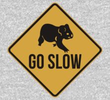 Go slow, koala sign, for easy people.  by 2monthsoff