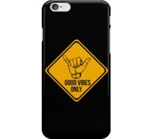 Shaka sign - Caution. Hang loose. Good vibes only. Surf style. iPhone Case/Skin