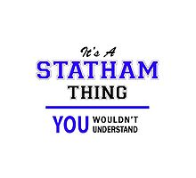 It's a STATHAM thing, you wouldn't understand !! by allnames