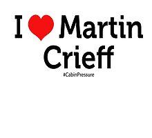 I Love Martin Crieff by cabinpressure