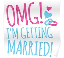 OMG! I'm getting MARRIED! Poster