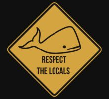 Save the whales. Respect the locals caution sign. T-Shirt