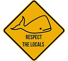 Save the whales. Respect the locals caution sign. Photographic Print