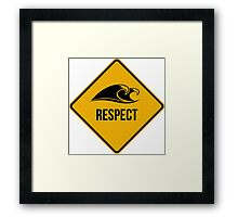 Respect the ocean and the waves. Surfing lifestyle. Framed Print