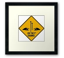 Use the fucking channel! Surf caution sign. Framed Print