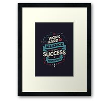WORK HARD Framed Print