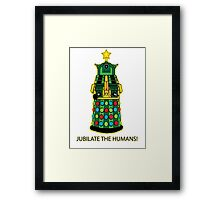 Jubilate the Humans! Framed Print
