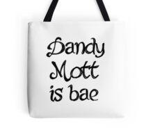 Dandy Mott is bae Tote Bag