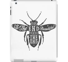 THIS IS THE END BEAUTIFUL FRIEND iPad Case/Skin