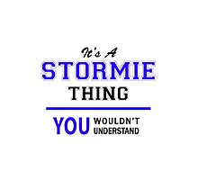 It's a STORMIE thing, you wouldn't understand !! by allnames