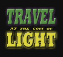 TRAVEL AT THE COST OF LIGHT by futuramazing