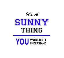 It's a SUNNY thing, you wouldn't understand !! by allnames