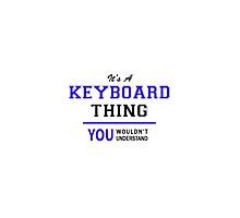 It's a KEYBOARD thing, you wouldn't understand !! by thenamer