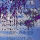 EVERY SUMMER HAS IT'S OWN STORY by tropicalsamuelv