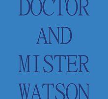 DOCTOR AND MISTER WATSON by shezzaswatson
