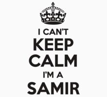 I cant keep calm Im a SAMIR by icant