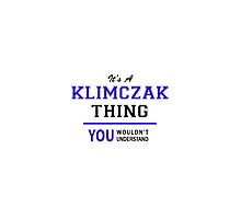 It's a KLIMCZAK thing, you wouldn't understand !! by thenamer