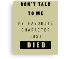 Don't talk to me - Nerd Canvas Print