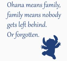 Ohana means family, family means nobody gets left behind. Or forgotten. - Stitch Kids Clothes