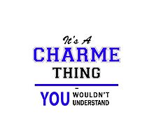 It's a CHARME thing, you wouldn't understand !! by yourname