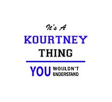 It's a KOURTNEY thing, you wouldn't understand !! by thenamer