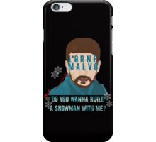 Do You Wanna Build A Snowman With Me? - Lorne Malvo - Fargo iPhone Case/Skin