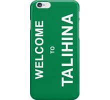 Welcome to Talihina iPhone Case/Skin