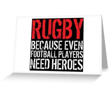 Funny 'Rugby Because Even Football Players Need Heroes' T-Shirt and Accessories Greeting Card