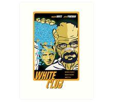 White Club (Breaking Bad + Fight Club mashup) Art Print
