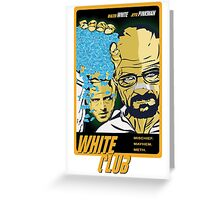 White Club (Breaking Bad + Fight Club mashup) Greeting Card