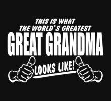 Worlds Greatest Great Grandma Looks Like by bekemdesign