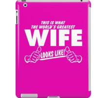 Worlds Greatest Wife Looks Like iPad Case/Skin