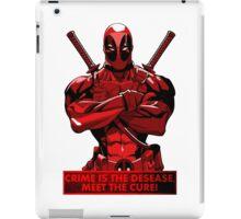 Deadpool - meet the cure iPad Case/Skin