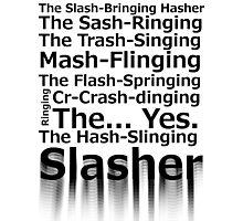 The Hash-Slinging Slasher Photographic Print