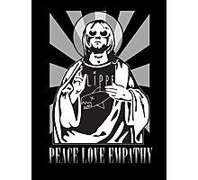 PEACE LOVE EMPATHY Photographic Print