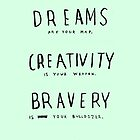 DREAMS CREATIVITY BRAVERY by Steve Leadbeater