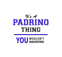 It's a PADRINO thing, you wouldn't understand !! by thestarmaker
