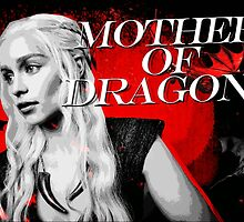 Khaleesi, Mother of Dragons by yourfriendelle