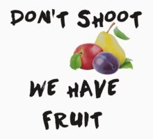 We Have Fruit by DARoma