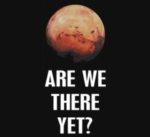 Mars-Are we there yet? by Dan Wright