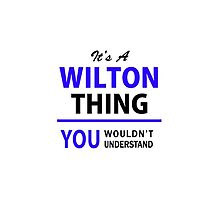 It's a WILTON thing, you wouldn't understand !! by allnames
