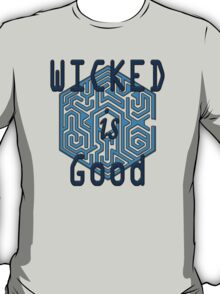 Wicked Is Good - The Maze Runner T-Shirt