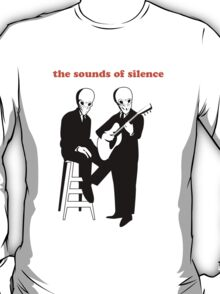 The sounds of silence T-Shirt