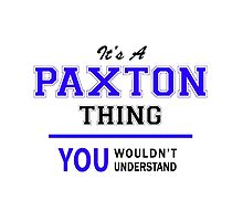 It's a PAXTON thing, you wouldn't understand !! by thestarmaker