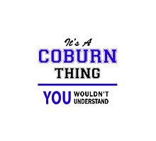 It's a COBURN thing, you wouldn't understand !! by yourname